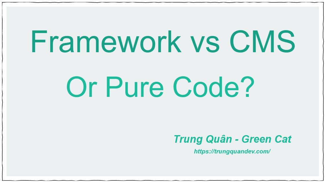 framework-vs-cms-pure-code-trungquandev