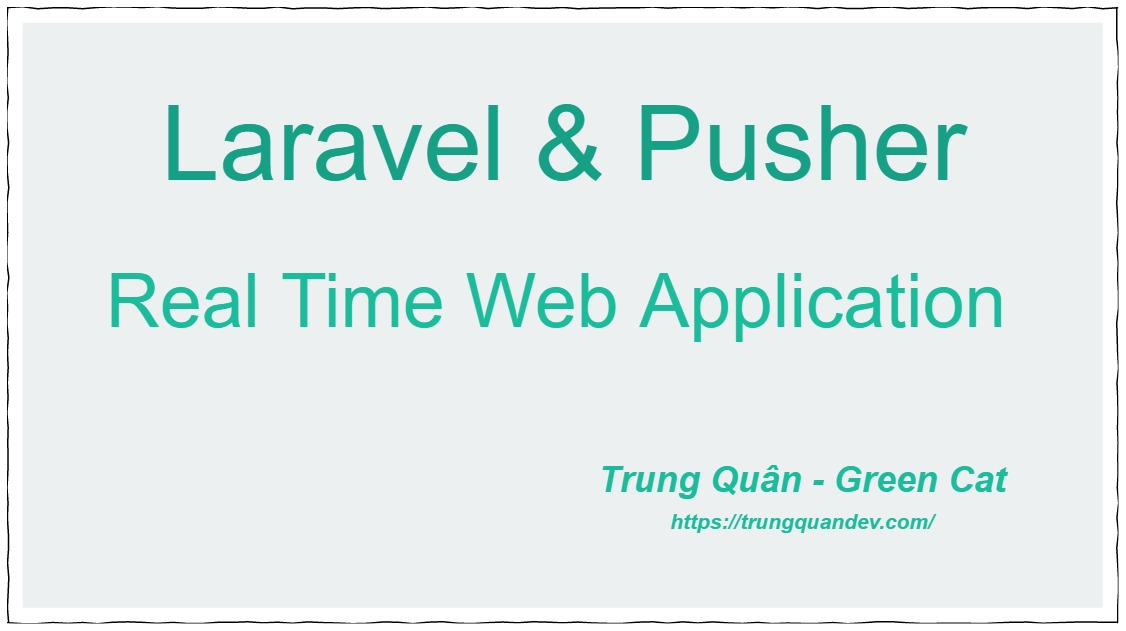 laravel-pusher-real-time-app-trungquandev