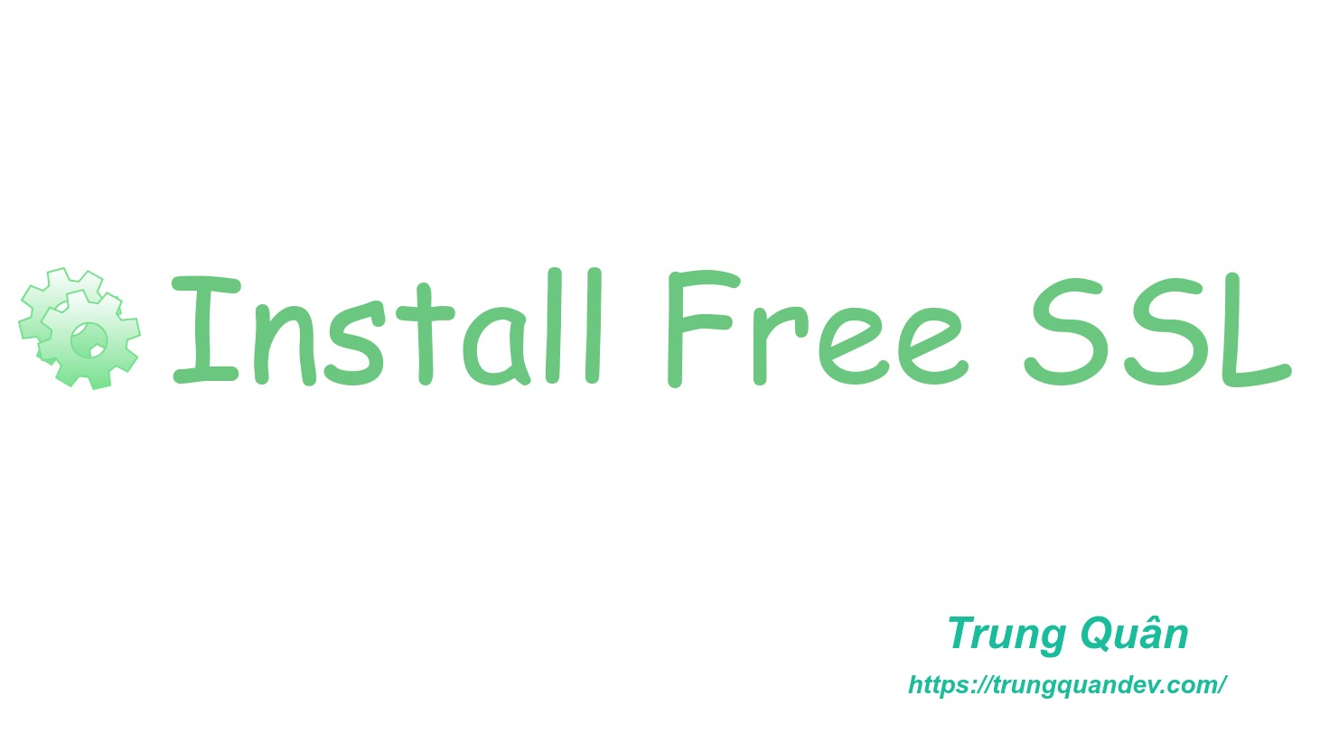 install-manual-ssl-free-for-website-trungquandev