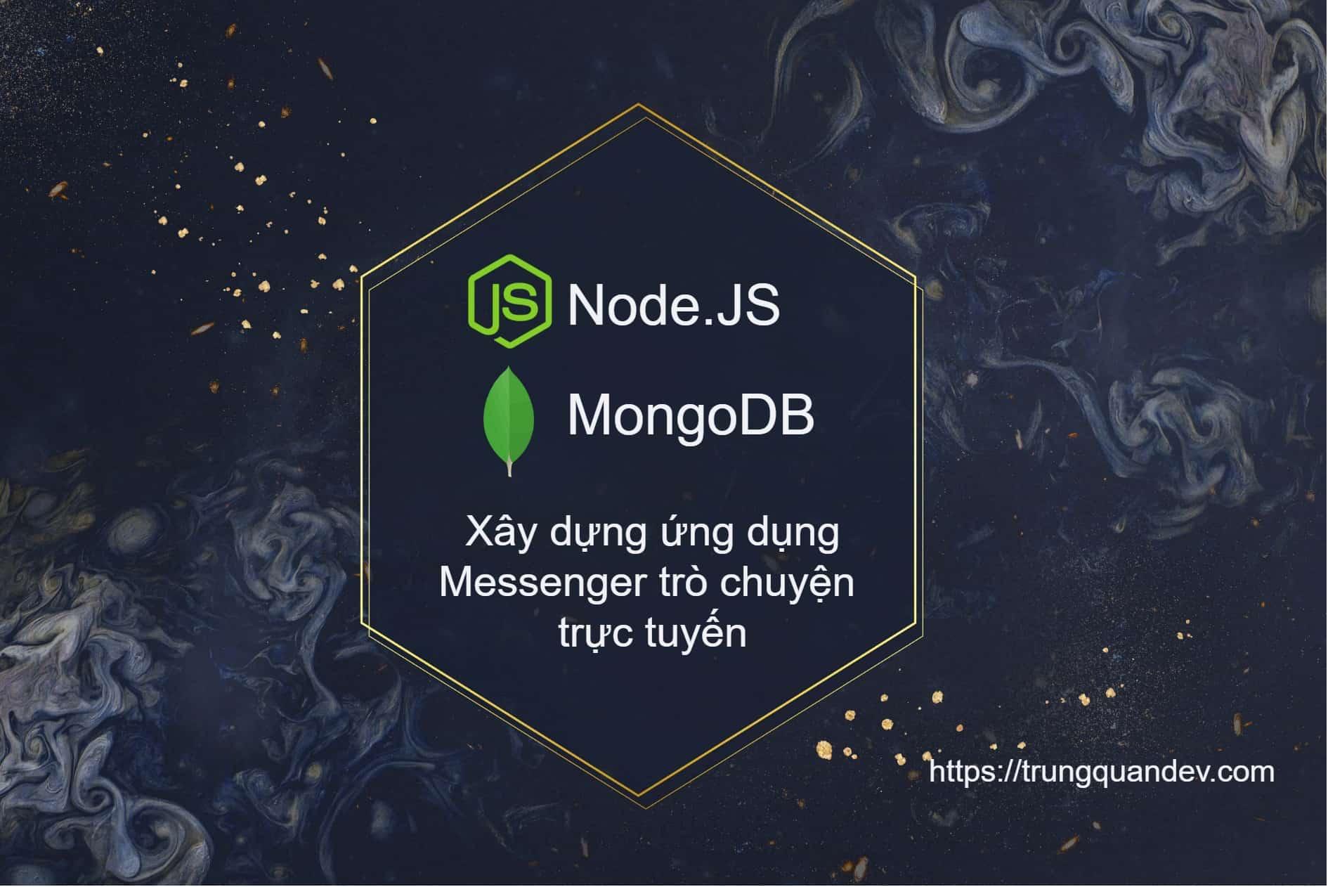 nodejs-mongodb-messenger-realtime-course-trungquandev