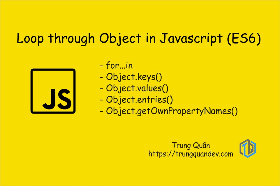 loop-through-object-in-javascript-es6-trungquandev